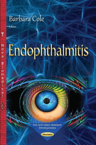 Endophthalmitis (Eye and Vision Research Developments): Barbara Cole