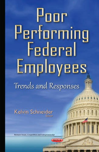 Poor Performing Federal Employees (Business Issues, Competition and Entrepreneurship) (Hardcover)