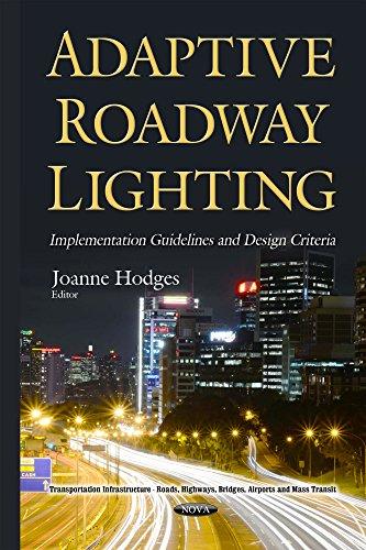 9781634834360: Adaptive Roadway Lighting Implementation: Guidelines & Design Criteria (Transportation Infrastructure)