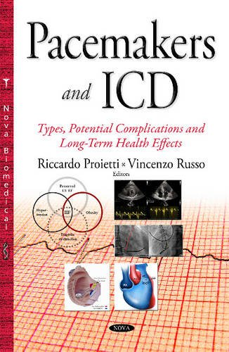 9781634834919: Pacemakers and ICD: Types, Potential Complications and Long-term Health Effects (Cardiology Research and Clinical Developments)