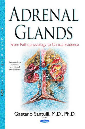 9781634835503: Adrenal Glands: From Pathophysiology to Clinical Evidence (Endocrinology Research and Clinical Developments)