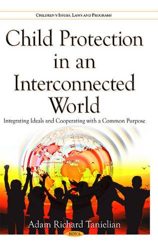 Child Protection in an Interconnected World: Integrating: Adam Richard Tanielian