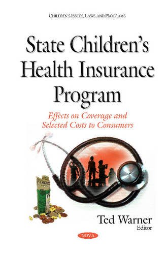 State Children's Health Insurance Program (Childrens Issues Laws Programs): Ted Warner
