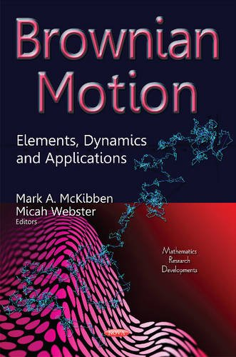 9781634836821: Brownian Motion: Elements, Dynamics and Applications (Mathematics Research Developments)