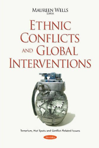 Ethnic Conflicts & Global Interventions (Terrorism, Hot Spots and Conflict-Related Issues): ...
