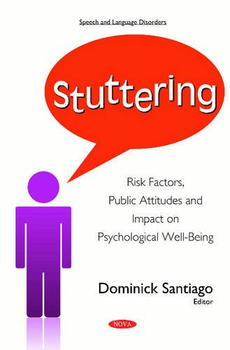9781634836951: Stuttering: Risk Factors, Public Attitudes & Impact on Psychological Well-Being (Speech Language Disorders Seri)