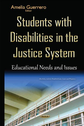 Students With Disabilities in the Justice System: Educational Needs and Issues (Disability and the ...