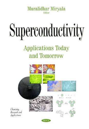 9781634837569: Superconductivity: Applications Today and Tomorrow (Chemistry Research and Applications)