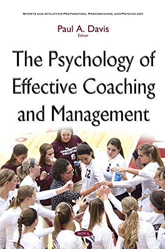 9781634837873: The Psychology of Effective Coaching and Management (Sports and Athletics Preparation, Performance, and Psychology)