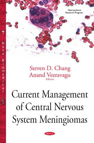 Current Management of Central Nervous System Meningiomas: Chang, StevenD