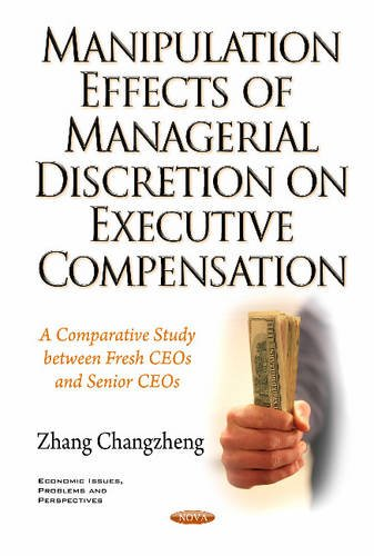 Manipulation Effects of Managerial Discretion on Executive Compensation: A Comparative Study ...