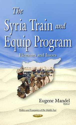 9781634841085: Syria Train & Equip Program (Politics and Economics of the Middle East)