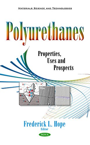 Polyurethanes: Properties, Uses and Prospects: Hope, Frederick L. (Editor)