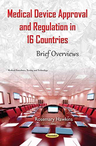 Medical Device Approval & Regulation in 16 Countries: Brief Overviews (Medical Procedures ...