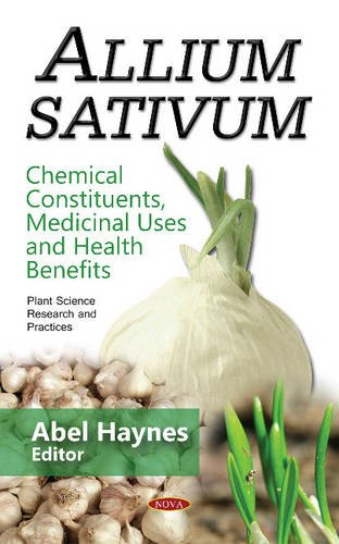 9781634842648: Allium Sativum: Chemical Constituents, Medicinal Uses and Health Benefits (Plant Science Research and Practices)