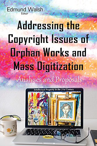 9781634842839: Addressing the Copyright Issues of Orphan Works and Mass Digitization: Analyses and Proposals (Intellectual Property in the 21st Century)