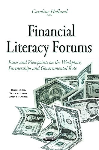 9781634843379: Financial Literacy Forums: Issues and Viewpoints on the Workplace, Partnerships and Governmental Role (Business, Technology and Finance)