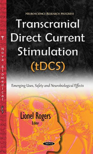 9781634843553: Transcranial Direct Current Stimulation (tDCS): Emerging Uses, Safety & Neurobiological Effects (Neuroscience Research Progress)