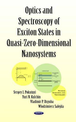 Optics & Spectroscopy of Exciton States in Quasi-Zero-Dimensional Nanosystems (Physics Research...