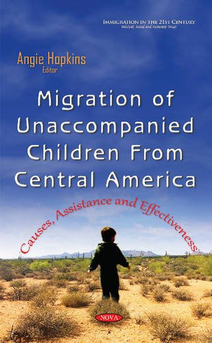 Migration of Unaccompanied Children from Central America: Causes, Assistance & Effectiveness (...