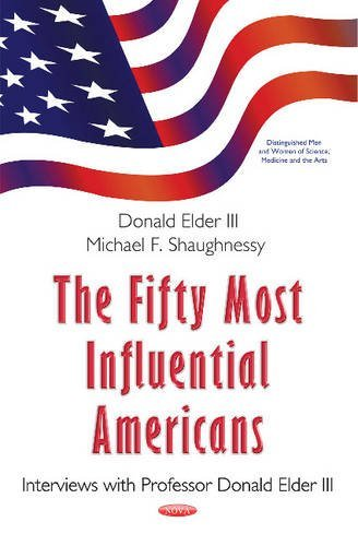 9781634846189: The Fifty Most Influential Americans: Interviews With Professor Donald Elder III (Distinguished Men and Women of Science, Medicine and the Arts)