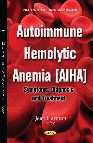 Autoimmune Hemolytic Anemia (AIHA): Symptoms, Diagnosis & Treatment (Recent Advances in ...