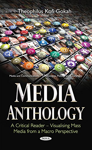 Media Anthology -- A Critical Reader: Visualising Mass Media from a Macro Perspective (Media and ...