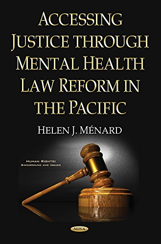 Accessing Justice Through Mental Health Law Reform in the Pacific (Human Rights: Background and ...
