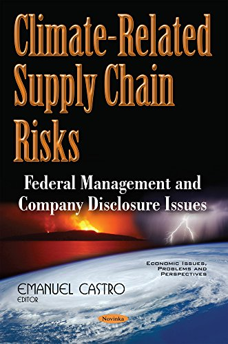 Climate-related Supply Chain Risks: Federal Management and Company Disclosure Issues: Emanuel ...