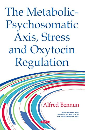 9781634852241: The Metabolic-psychosomatic Axis, Stress and Oxytocin Regulation