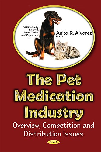 Pet Medications industry: Overview, Competition & Distribution Issues (Hardcover)