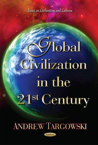 Global Civilization in the 21st Century: Nova Science Pub Inc