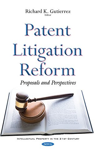 9781634855266: Patent Litigation Reform: Proposals and Perspectives (Intellectual Property in the 21st Century)