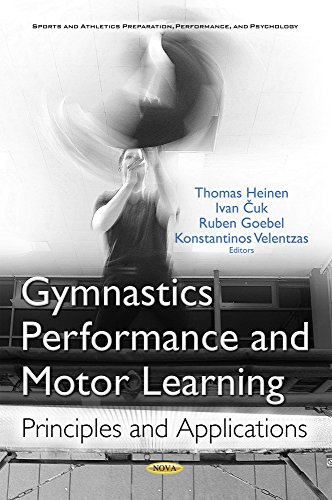 9781634857376: Gymnastics Performance and Motor Learning: Principles and Applications (Sports and Athletics Preparation, Performance, and Psychology)