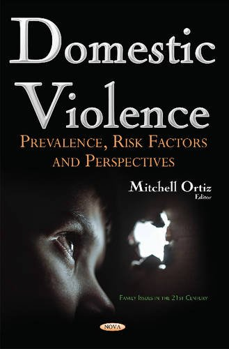 9781634857956: Domestic Violence: Prevalence, Risk Factors and Perspectives (Family Issues in the 21st Century)
