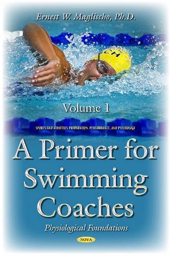 9781634858212: A Primer for Swimming Coaches: Physiological Foundations (Sports and Athletics Preparation, Performance, and Psychology)