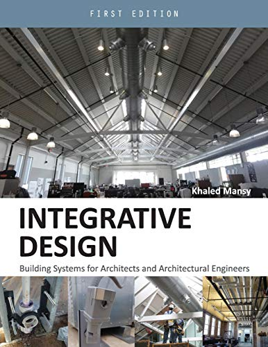 9781634872652 Integrative Design Building Systems For Architects And Architectural Engineers Abebooks Mansy Khaled 1634872657
