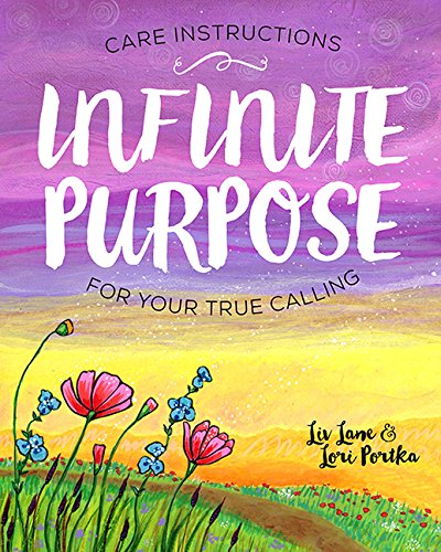 Infinite Purpose: Care Instructions for Your True Calling: Liv Lane