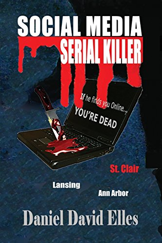 9781634900577: SOCIAL MEDIA SERIAL KILLER: If He Finds You Online...You're Dead!