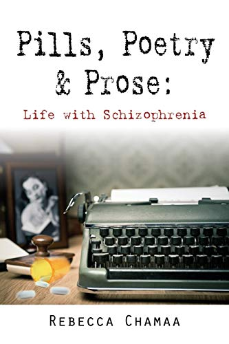 9781634903516: PILLS, POETRY & PROSE: Life with Schizophrenia