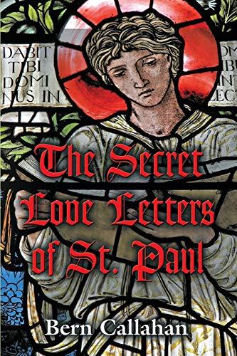 The Secret Love Letters of Saint Paul: Bern Callahan