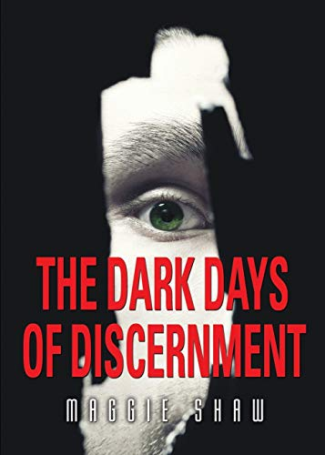 9781634905756: The Dark Days of Discernment