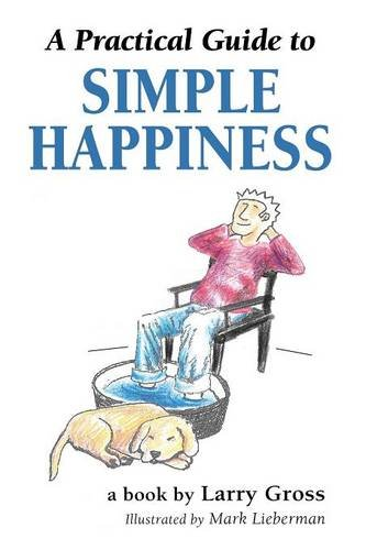 9781634906944: A Practical Guide to Simple Happiness