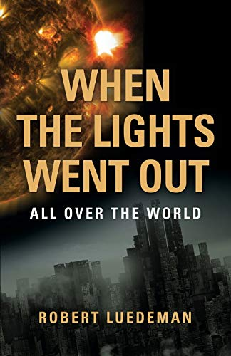 When the Lights Went Out---All Over the World: Robert Luedeman
