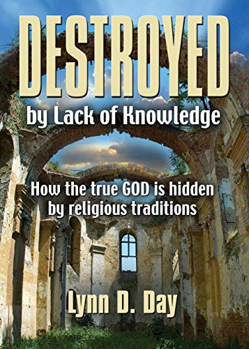 Destroyed by Lack of Knowledge: Lynn D. Day