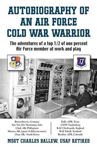 9781634910132: Autobiography of an Air Force Cold War Warrior