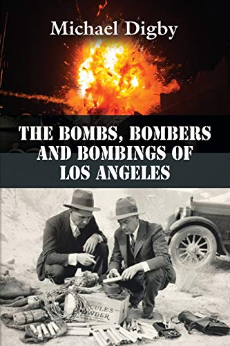 The Bombs, Bombers and Bombings of Los Angeles: Michael Digby