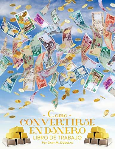 9781634930369: Como Convertirse en Dinero Libro de Trabajo - How To Become Money Workbook Spanish (Spanish Edition)