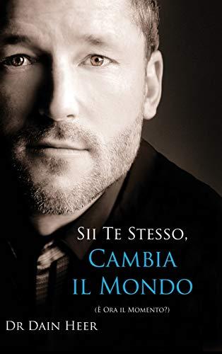 9781634930864: Sii Te Stesso, Cambia Il Mondo - Being You, Changing the World - Italian (Hardcover)