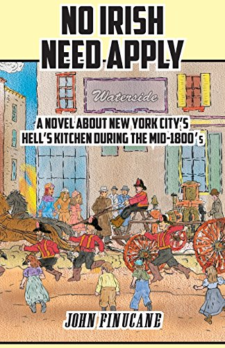 9781634980982: No Irish Need Apply: A Novel About New York City's Hell's Kitchen in the Mid-1800's